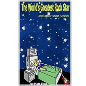 The World's Greatest Rock Star and other short stories